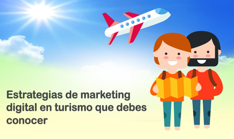 estrategias de marketing digital en turismo que debes conocer